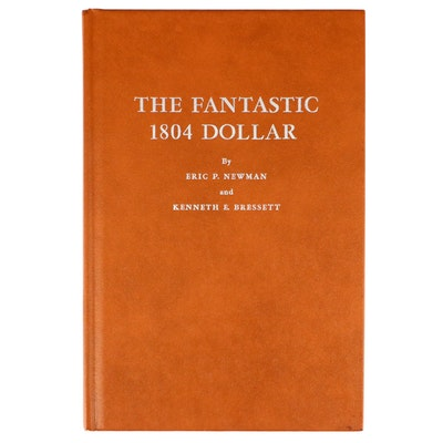 """The Fantastic 1804 Dollar"" Book by Newman and Bressett, 1962"