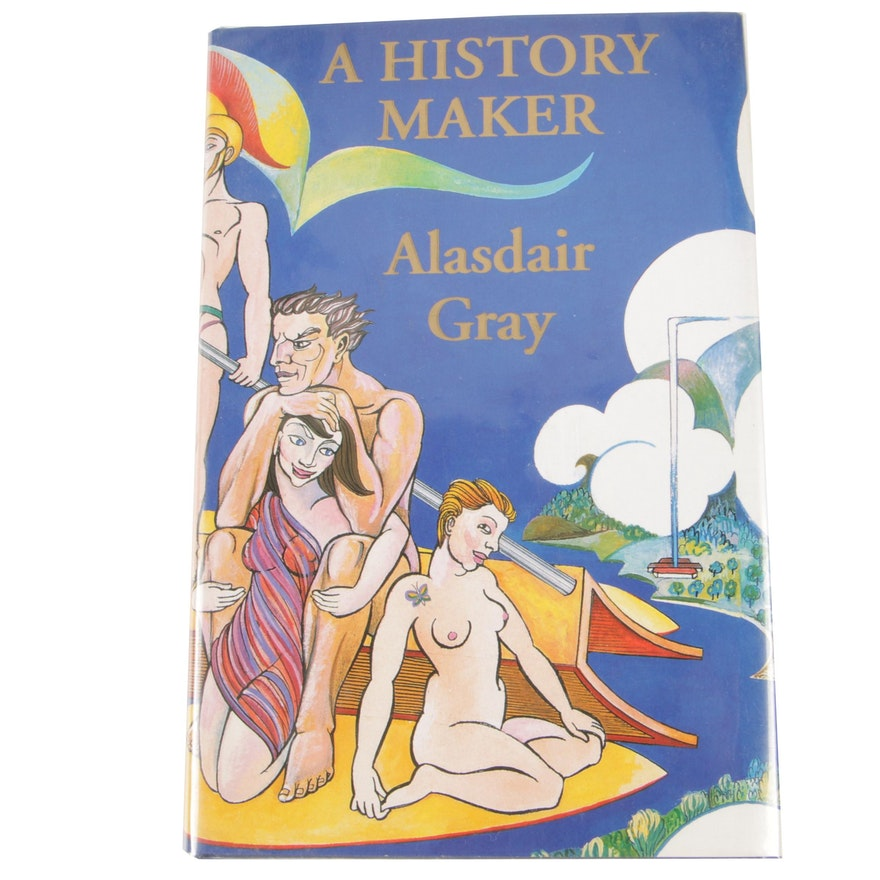 """Alasdair Gray Signed """"A History Maker"""" 1994 First Edition, First Printing"""