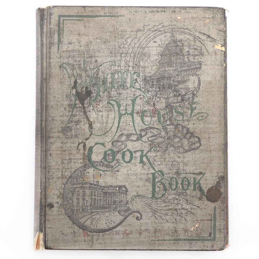 """1887 """"The White House Cook Book"""" by Mrs. F. L. Gillette and Hugo Ziemann"""