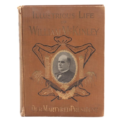 "Illustrated ""The Illustrious Life of William McKinley"" by Murat Halstead, 1901"