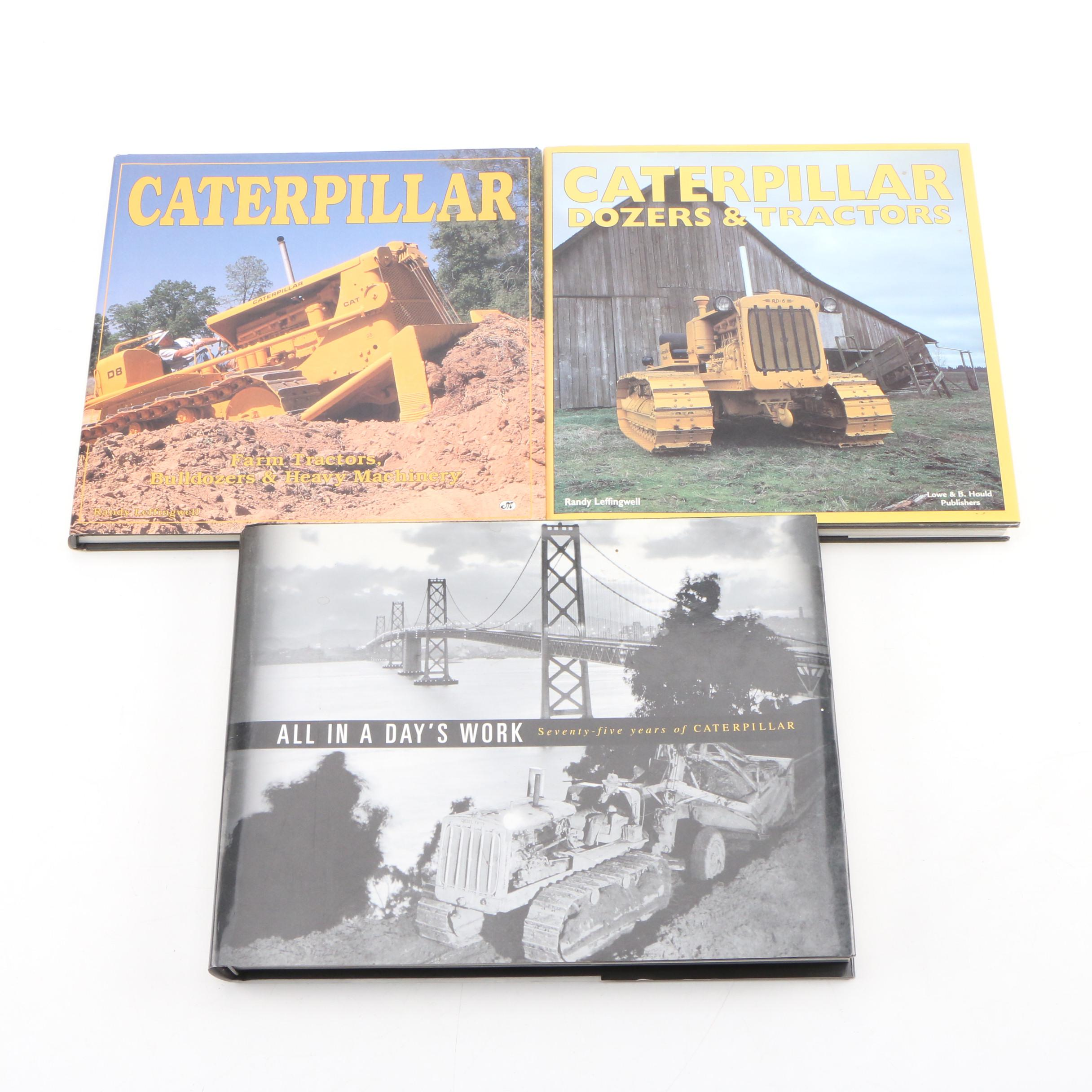 """/""""All In A Day/'s Work/"""" Seventy Five Years of Caterpillar First Edition"""