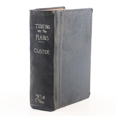 "1887 First Edition ""Tenting on the Plains or General Custer in Kansas and Texas"""