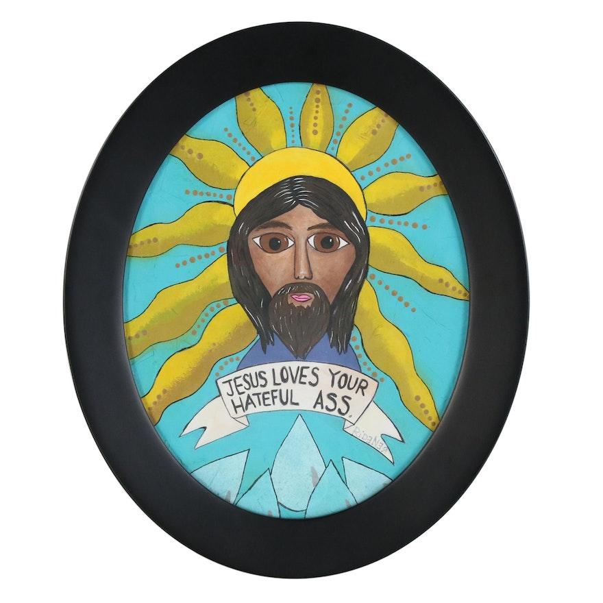 """John Ridener Outsider Art Acrylic Painting """"Jesus Loves Your Hateful Ass"""""""