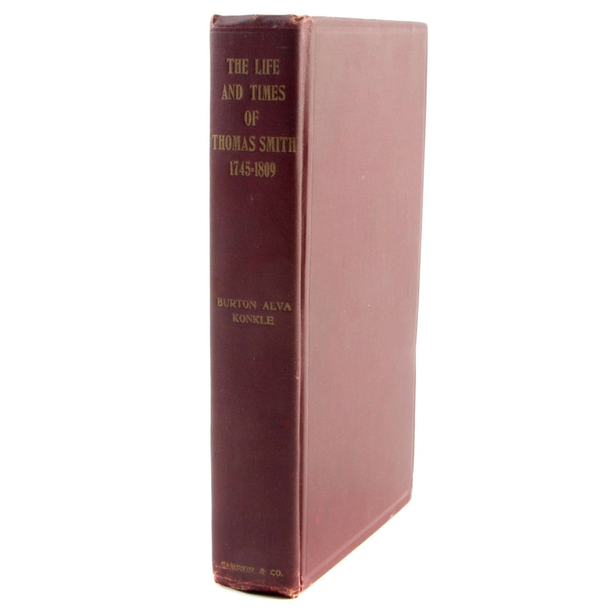 "1904 First Edition ""The Life and Times of Thomas Smith, 1745-1809"" by B. Konkle"