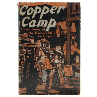 "First Edition ""Copper Camp: Stories of the World's Greatest Mining Town"" by WPA"