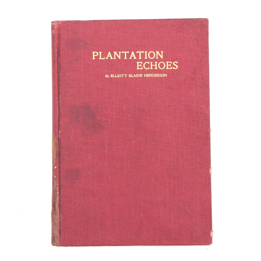 """First Edition """"Plantation Echoes"""" by Elliot Blaine Henderson, 1904"""