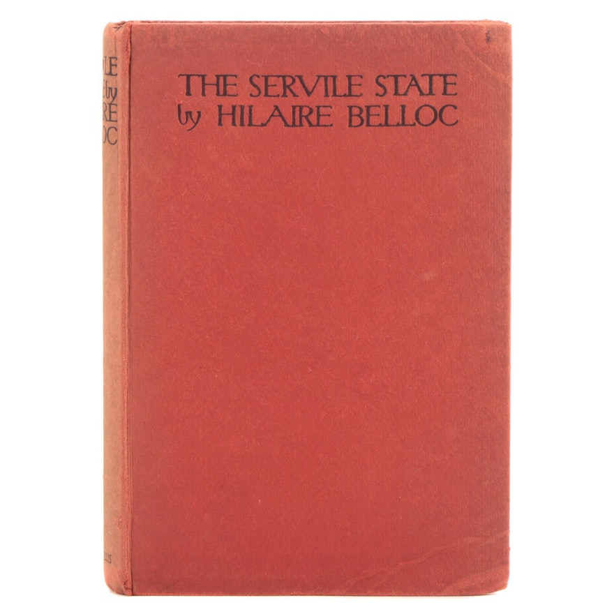 "First Edition ""The Servile State"" by Hilaire Belloc, 1912"