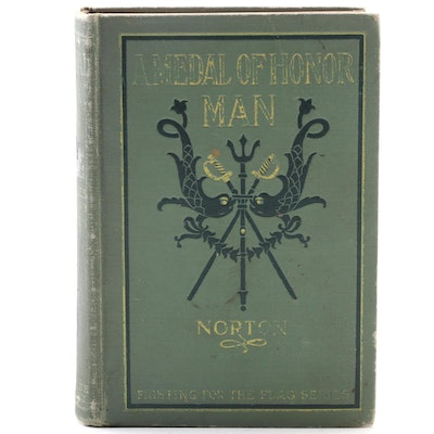 "First Edition ""A Medal of Honor Man"" by Charles Ledyard Norton, 1896"