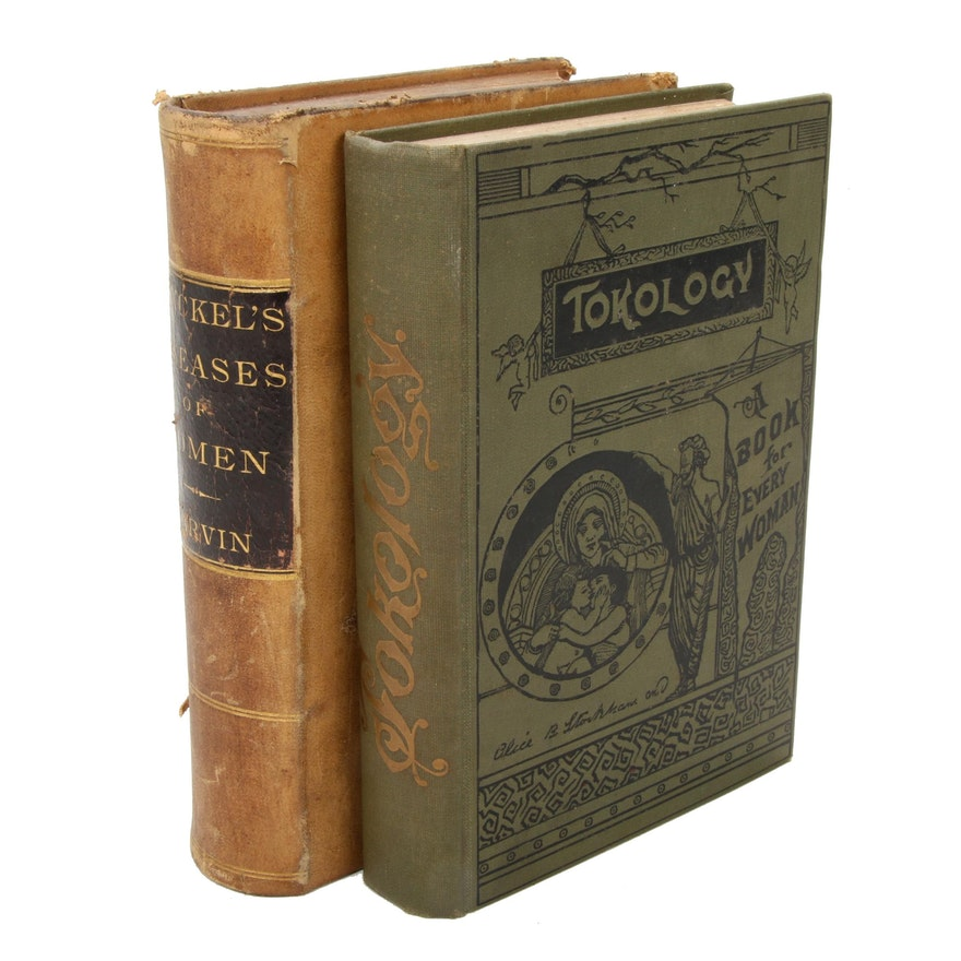 "1887 ""Diseases of Women"" and 1893 ""Tokology"" Feminine Healthcare Books"