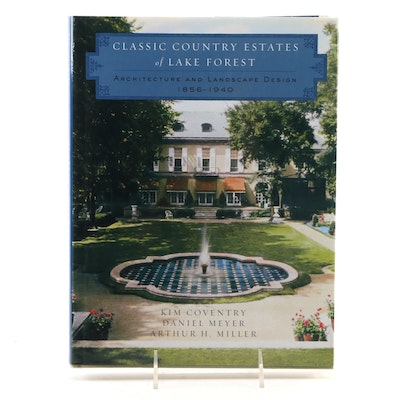 """First Edition """"Classic Country Estates of Lake Forest"""" by Kim Coventry, 2003"""