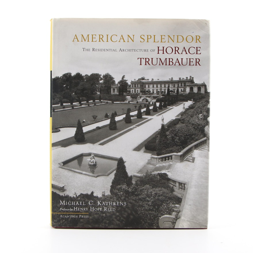 """First Edition """"American Splendor: Residential Architecture of Horace Trumbauer"""""""