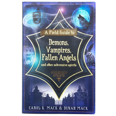 """""""A Field Guide to Demons, Vampires, Fallen Angels, and Other Subversive Spirits"""""""