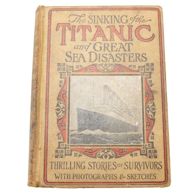 """""""The Sinking of the Titanic and Great Sea Disasters"""" by Logan Marshall, 1912"""