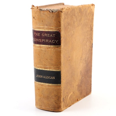"First Edition ""The Great Conspiracy: Its Origin and History"" by J. Logan, 1886"