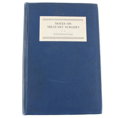 "Signed First Edition ""Notes on Military Surgery"" by Dr. George W. Crile, 1924"