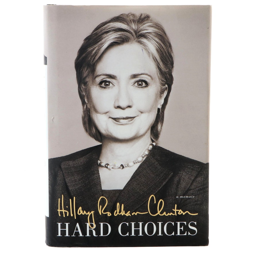 """Signed First Edition """"Hard Choices"""" by Hillary Rodham Clinton with COA, 2014"""