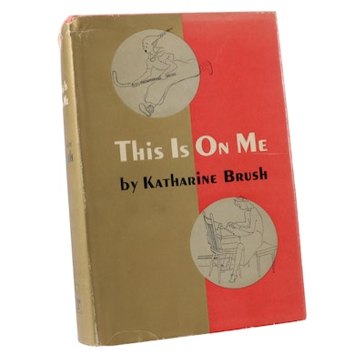 """Signed """"This Is On Me"""" by Katharine Brush with Original Dust Jacket, 1940"""
