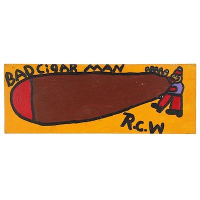 "Ruby Williams Folk Art Acrylic Painting ""Bad Cigar Man,"" 2006"