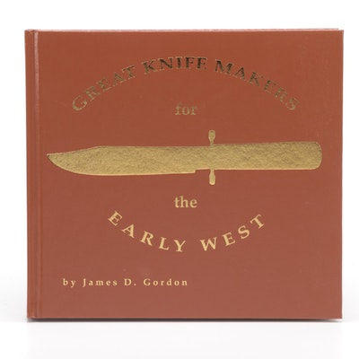 """Great Knife Makers For The Old West"" by James D. Gordon, 2010"