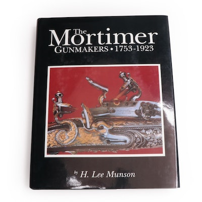 """The Mortimer Gunmakers, 1753–1923"" by H. Lee Munson, 1992"