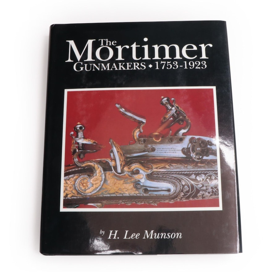 """""""The Mortimer Gunmakers, 1753–1923"""" by H. Lee Munson, 1992"""