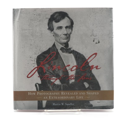 "Signed First Edition ""Lincoln Through the Lens"" by Martin W. Sandler, 2008"