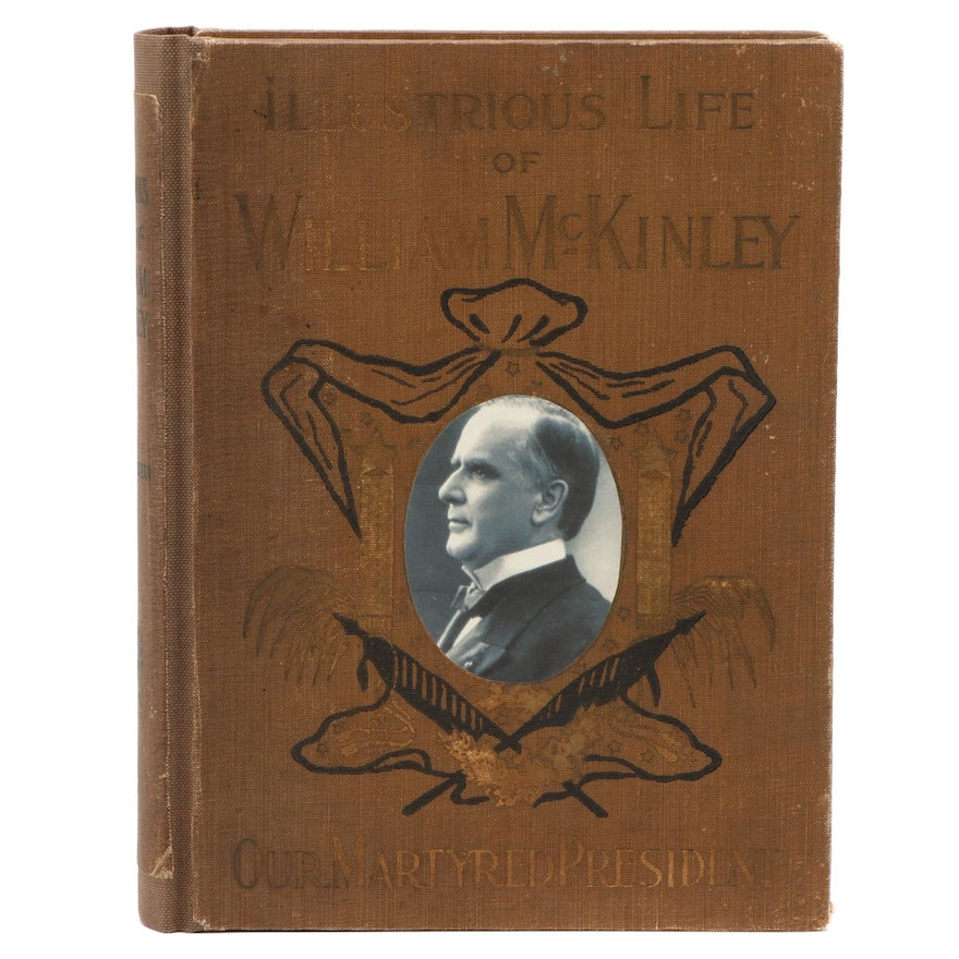 "First Edition ""The Illustrious Life of William McKinley"" by Murat Halstead, 1901"