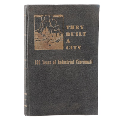 "First Edition ""They Built a City: 150 Years of Industrial Cincinnati,"" 1938"