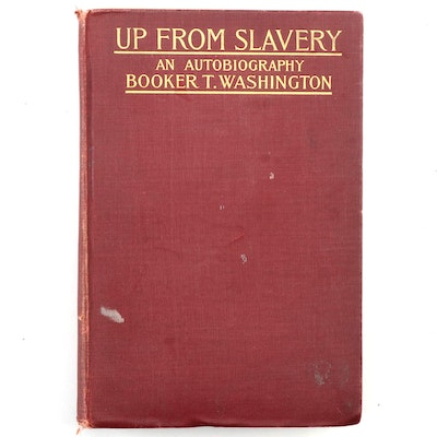 "First Edition ""Up from Slavery: An Autobiography"" by Booker T. Washington, 1901"