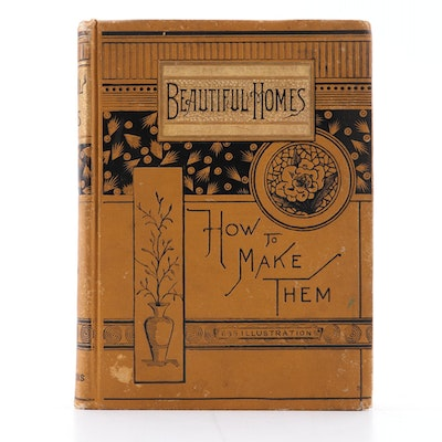 "Illustrated ""Beautiful Homes: How to Make Them"" by Jones and Williams,1885"