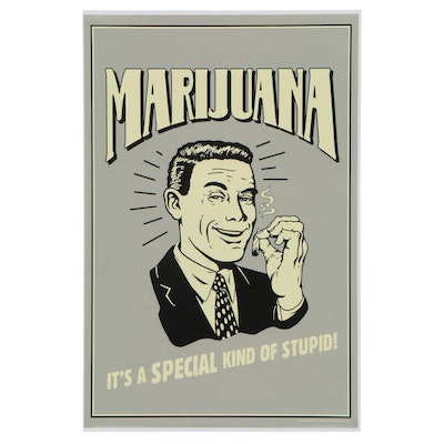 "Offset Lithograph Poster ""Marijuana, It's a Special Kind of Stupid"""