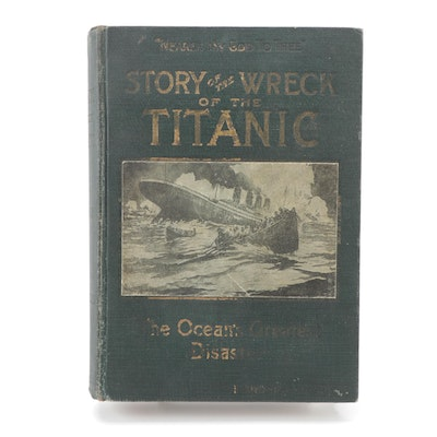 """The Wreck of the Titanic"" Memorial Edition Edited by Marshall Everett, 1912"