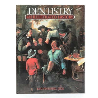 """Dentistry: An Illustrated History"" by Malvin E. Ring, 1993"