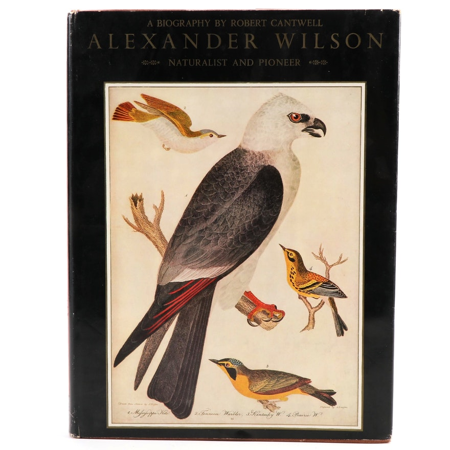 """First Edition """"Alexander Wilson: Naturalist and Pioneer"""" by R. Cantwell, 1961"""