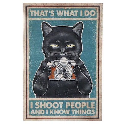 """Giclée Poster of Black Cat """"That's What I Do - I Shoot People and I Know Things"""""""