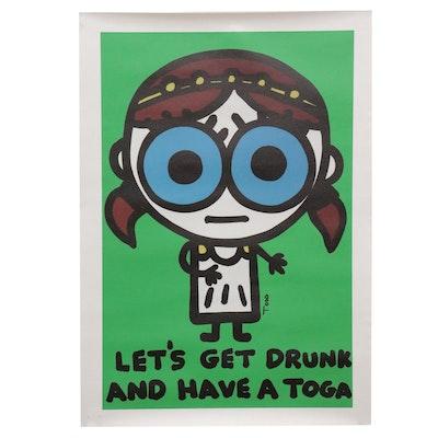 "Todd Goldman Giclée ""Let's Get Drunk and Have a Toga,"" 2009"