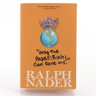 """Signed """"Only the Super-Rich Can Save Us!"""" by Ralph Nader, 2011"""