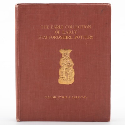 """""""The Earle Collection of Early Staffordshire Pottery"""" by Cyril Earle, 1915"""