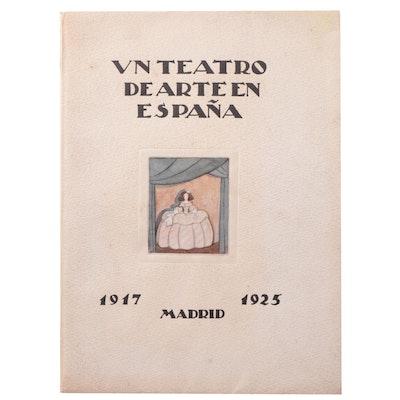 """""""Un teatro de arte en España, 1917–1925"""" Edited by Gregorio Martinez Sierra"""