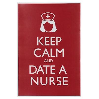 "Offset Lithograph ""Keep Calm and Date a Nurse,"" 21st Century"
