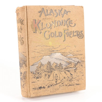 """Illustrated """"Alaska and the Klondike Gold Fields"""" by A. C. Harris, c. 1897"""
