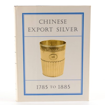 """""""Chinese Export Silver, 1785 to 1885"""" by H. A. Crosby Forbes et al., 1975"""