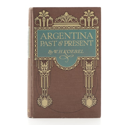 """Second Edition """"Argentina Past and Present"""" by W. H. Koebel, 1914"""