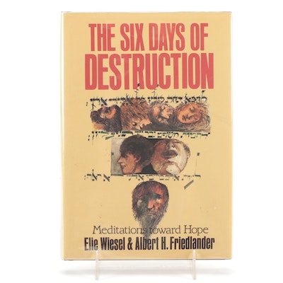 """Signed """"The Six Days of Destruction"""" by Elie Wiesel and Albert Friedlander, 1988"""