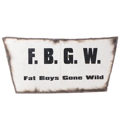 Fat Boys Gone Wild Metal Sign