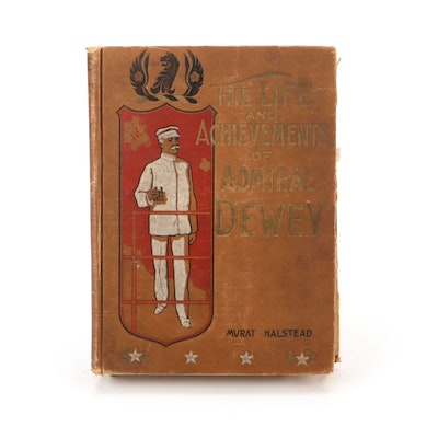 """""""The Life and Achievements of Admiral Dewey"""" by Murat Halstead, c. 1899"""