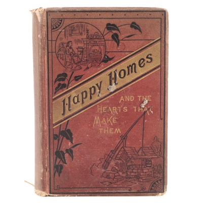 """""""Happy Homes and the Hearts that Make them"""" by Samel Smiles, 1884"""