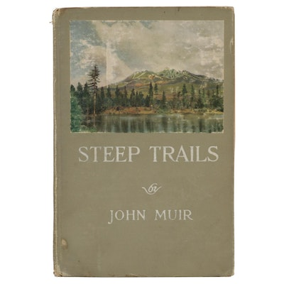 """Illustrated First Edition """"Steep Trails"""" by John Muir, 1918"""